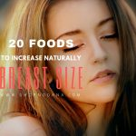 20 Foods to Increase Breast Size Naturally-breast enlargement