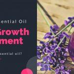 5 best essential hair oils for hair growth treatment