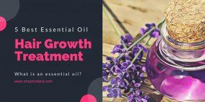Hair growth treatment- 5 best essential oils