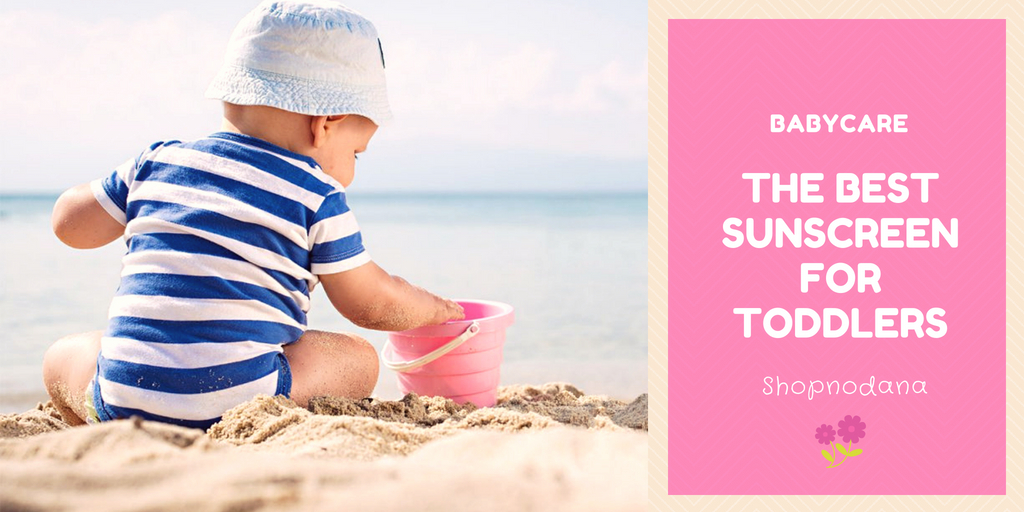 Best sunscreen for toddlers-shopnodana.com