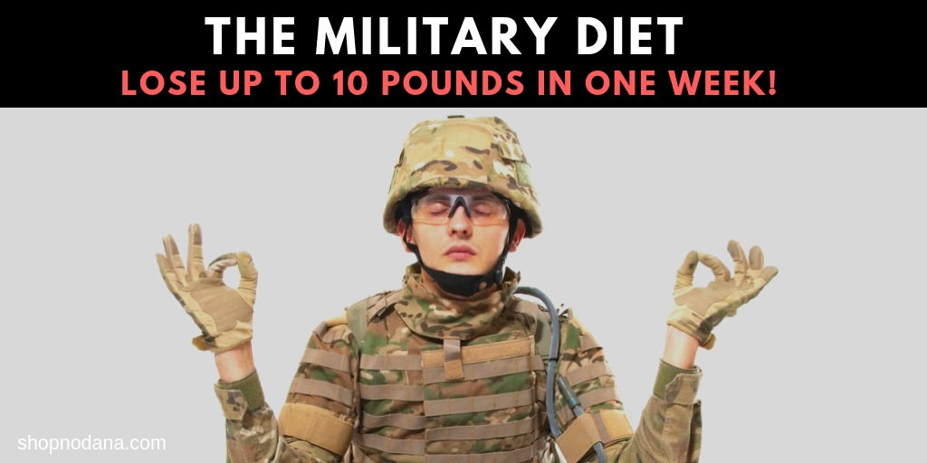 The Military Diet-You Can Lose up to 10 Pounds in One Week!