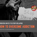 How to overcome addiction- Proven ways to control relapse