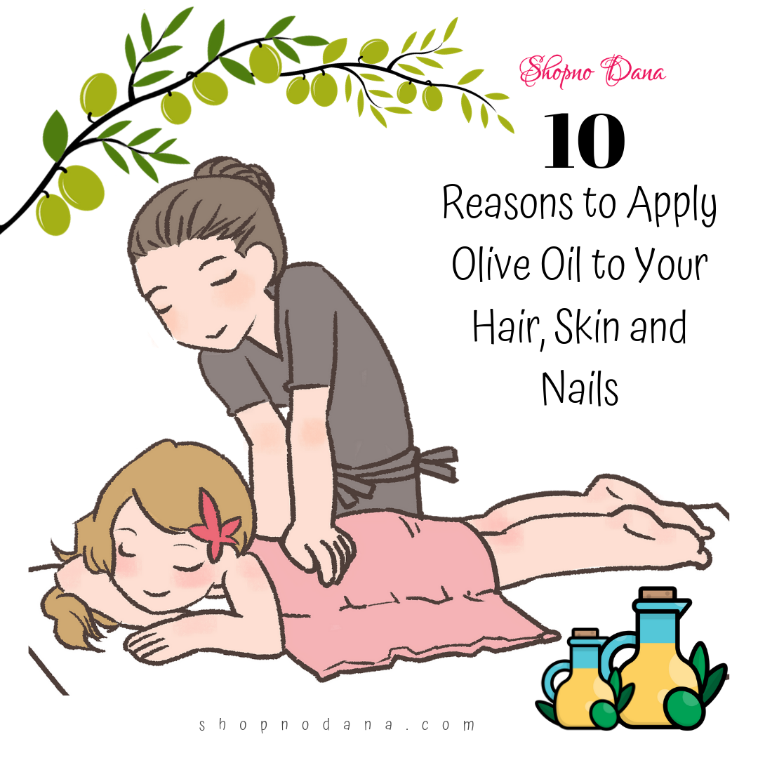 10 Reasons to Apply Olive Oil to Your Hair, Skin and Nails