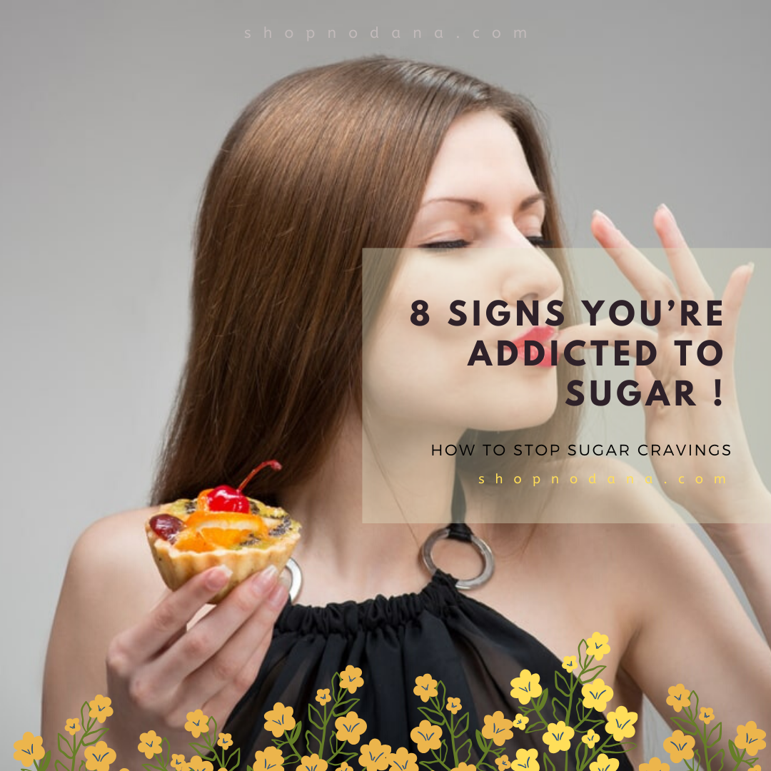 8 Signs You're Addicted to Sugar And How to Stop Sugar Cravings