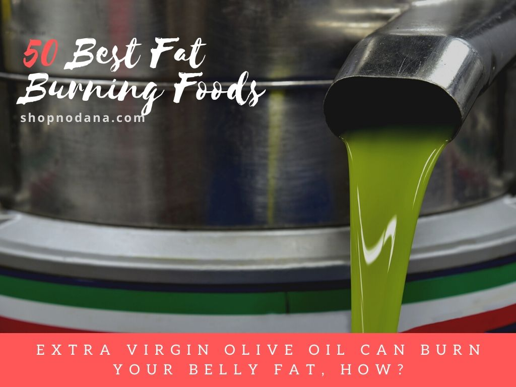 Fat burning foods and drinks- Extra virgin olive oil