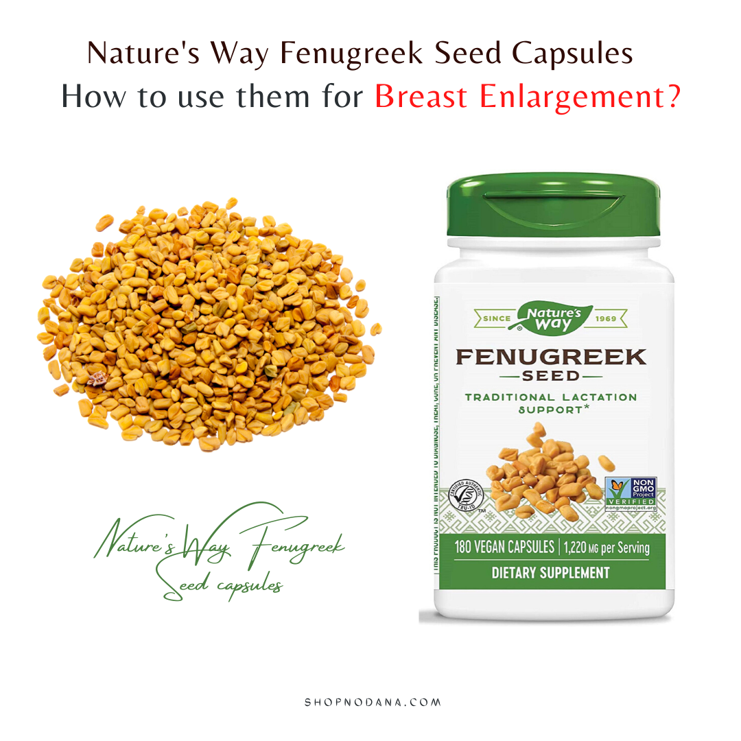 Nature's Way Fenugreek Seed capsules for breast enlargement