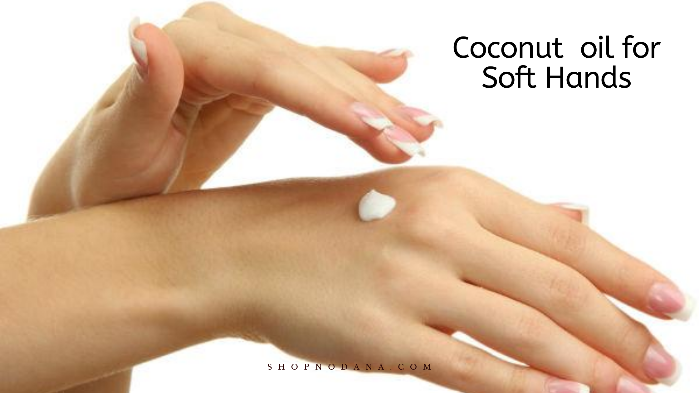 How to get Soft Hands- coconut oil for soft hands