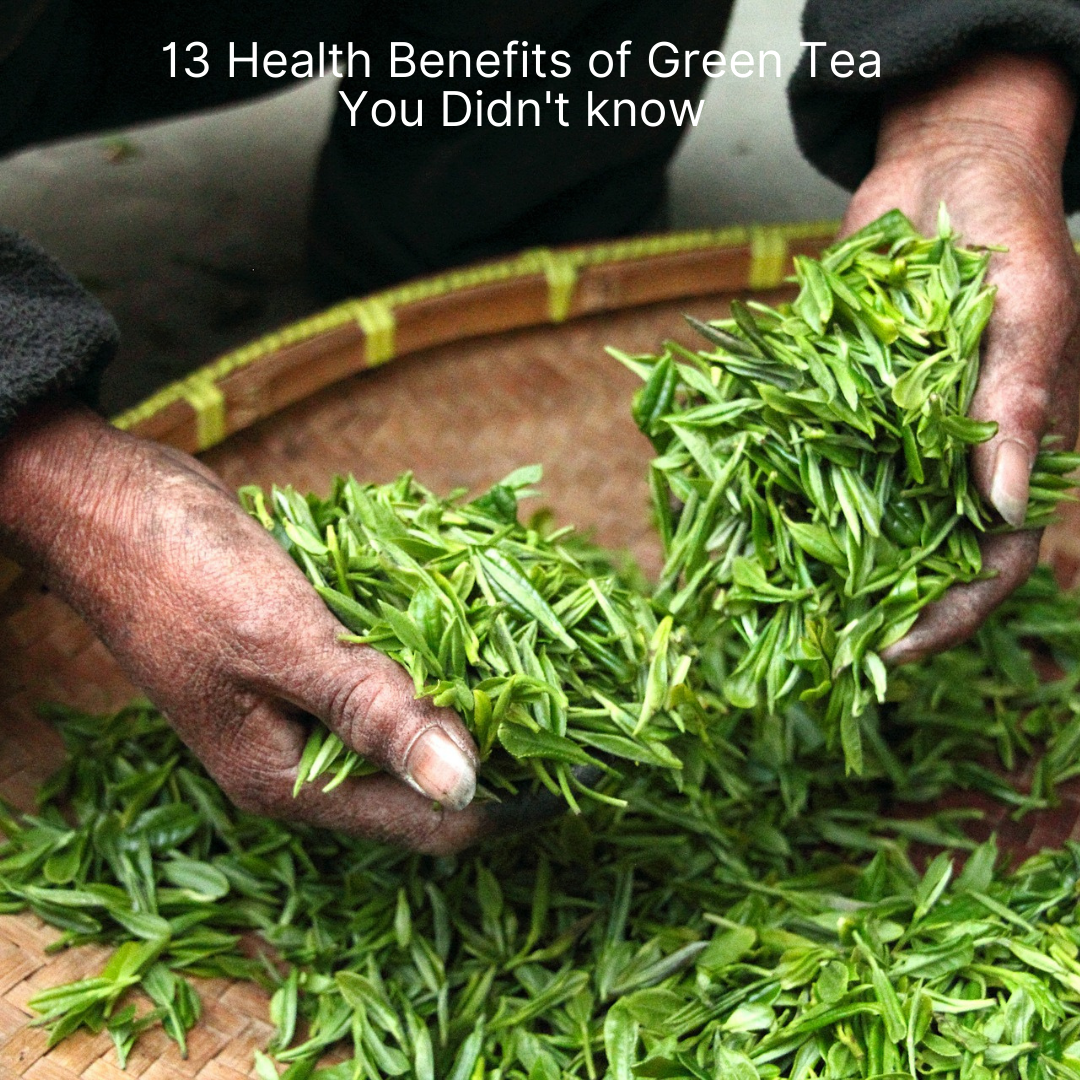 13 Health Benefits of Green Tea You Didn't know