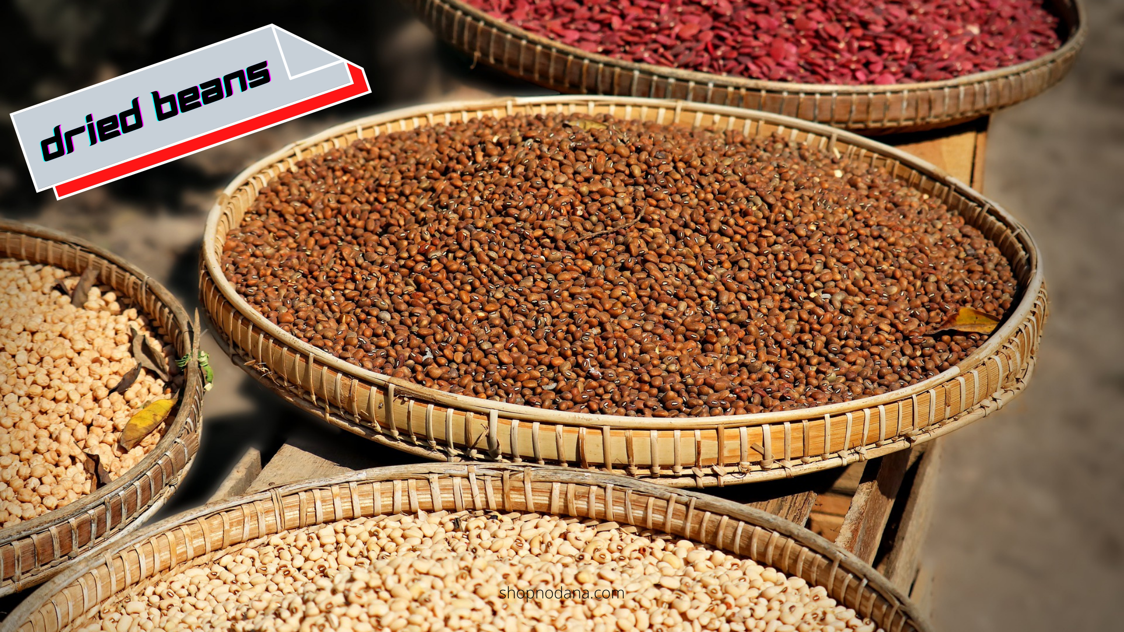 Dried beans- Foods that last a long time without refrigeration