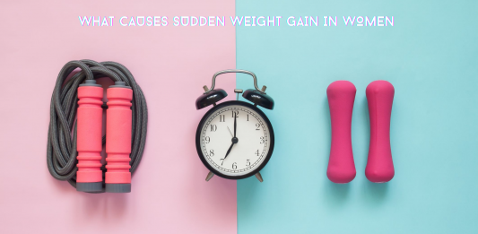 What causes sudden weight gain in Women